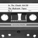 In The Clouds Vol.56 (The Bedroom Tapes Pt.1)