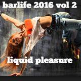 BARLIFE 2016 VOL 2 - liquid pleasure