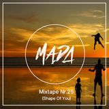 MADA Mixtape Nr.25 (Shape Of You)