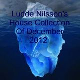 Ludde Nilsson's House Collection Of December 2012