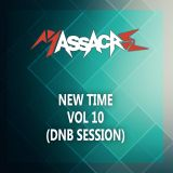 Massacre - New Time Vol. 10 (DNB SESSION)