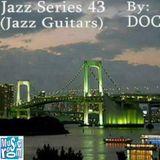 The Music Room's Jazz Series 43 (Jazz Guitars) - By: DOC (06.04.14)
