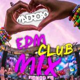 Dj MadRoxx - EDM Club Mix 2017