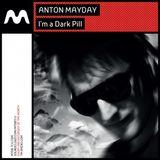 Anton Mayday - I'm a Dark Pill 040 Part 2 on TM-Radio March 2017