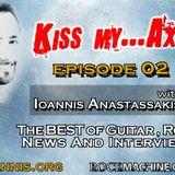 Ioannis Anastassakis presents KISS my AXE Radio Show, Ep. 02 (Rockmachine.gr)