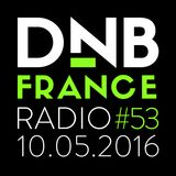 DnB France Radio #053 - 10/05/2016 - Hosted by Mc Fly Dj