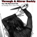 Dj Special Ed - Through A Mirror Darkly