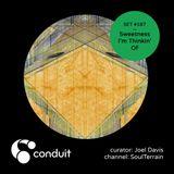 Conduit Set #187 | Sweetness I'm Thinkin' Of (curated by Joel Davis) [SoulTerrain]