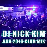 DJ Nick Kim - November 2016 Live Club mix