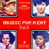Music for a Cat // Vol.5