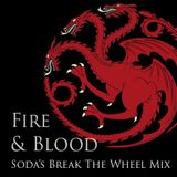 Fire & Blood : Soda's Break The Wheel Mix (GOT MASH)