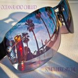"""Ocean Radio Chilled """"Somewhere Special"""" 2 Hour Mix (1-25-14)"""