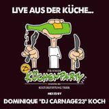 "Dominique ""Dj Carnage23"" Koch - Küchenparty 2019"