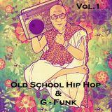 Old School Hip-Hop & G-Funk Vol.1