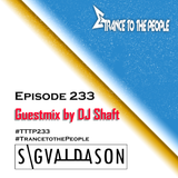 Trance to the People 233 (Guestmix by DJ Shaft)