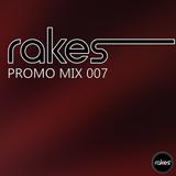 Rakes - Promo Mix 007