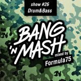 Bang 'n Mash - drumandbass #26 mixed by Formula75