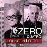 #ZERO QUATRO - PHILIP JOHNSON E FREI OTTO