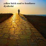 yellow brick road to loneliness  dj nikolai