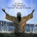 """The Messiah - """"In Our"""" House Podcast"""