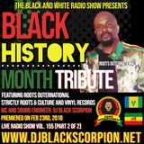 Black History Month Tribute Pt. 2 (Roots Outernational) on The Black and White Radio Show Vol. 154