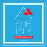 Sub Talk Volume 1 - Mixed by Max Klaw