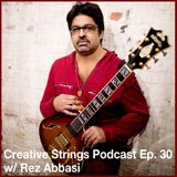 Rez Abbasi- On Practice, Improvisation, & Composition: Creative Strings Podcast Ep. 30