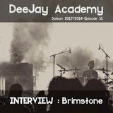 DeeJay Academy - Saison 2017/2018 - Episode 31 [interview : Brimstone]
