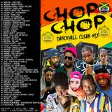 DJ ROY CHOP CHOP CLEAN DANCEHALL MIX 2019