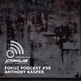 Fokuz Podcast #59 - Anthony Kasper  [Liquid Drum & Bass]