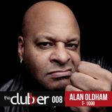 The Clubber Mix #8 -  Alan Oldham a.k.a. DJ T-1000