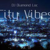 Dj Diamond Loc - City Vibes Mix Vol. 01 Hip-Hop/Rap/Dance/Club