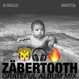 ZÄBERTOOTH   DJ Khaled - Grateful [ZÄBERTOOTH Album Mix]   Hip Hop + Trap + R&B