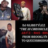 "DJ GlibStylez - ""The III Chronicles"" (Nas - Big - Jay Z) Brooklyn 2 Queensbridge Mix"