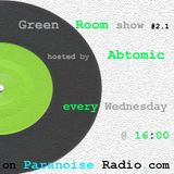 Green Room show #2.1 @ Paranoise Radio