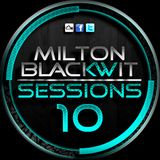 Milton Blackwit - Sessions #10