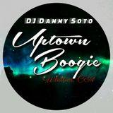 DJ Danny.Soto LIVE at #UPTOWNBOOGIE.LA 10.14.2015