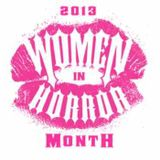 Episode 2: Women in Horror Month 2013 Recap & Barbara Muschietti