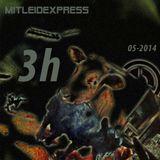 mitleidexpress // 05-2014 3 h live