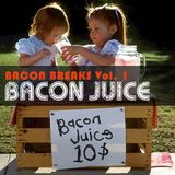 Bacon Breaks Vol. 1 - Bacon Juice - Dj Alkoselters 8-Track Mix