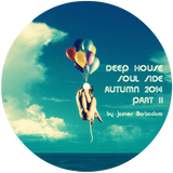 Deep House Soul Side | Autumn 2014 Part II| by James Barbadoro