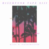 Discofunk Tape Xlll - Mixed by Hirokomeister