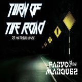 TURN OF THE ROAD - DJ. FABYO MARQUEZ  (TRIBAL HOUSE SET MIX)