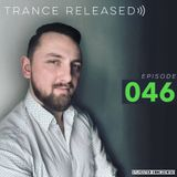 Trance Released Episode 046