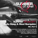 Summer Of Love 2017 | BsAs Deep & Maxi Iborquiza | The Mix (Part 1)