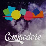 Vacationland - For The Commodore