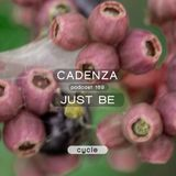 Cadenza Podcast | 169 - Just Be (Cycle)