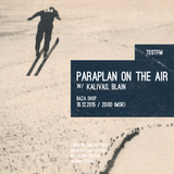 Paraplan On The Air w/ Kalivas, Blain – 16/12/2015