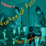 Vortex of Fuzz - Volume Four: Mind Destruction