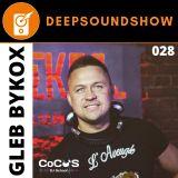 DEEP SOUND SHOW 028 - Gleb Bykox